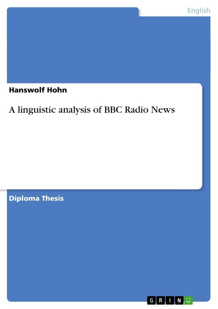 A linguistic analysis of BBC Radio News als Buc...