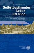 Selbstbestimmtes Leben um 1800