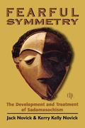 Fearful Symmetry: The Development and Treatment of Sadomasochism