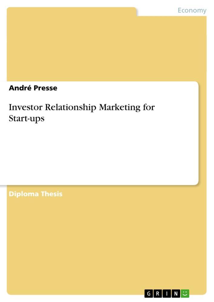 Investor Relationship Marketing for Start-ups a...