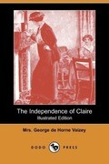 The Independence of Claire (Illustrated Edition) (Dodo Press)