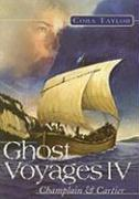 Ghost Voyages 4: Champlain & Cartier