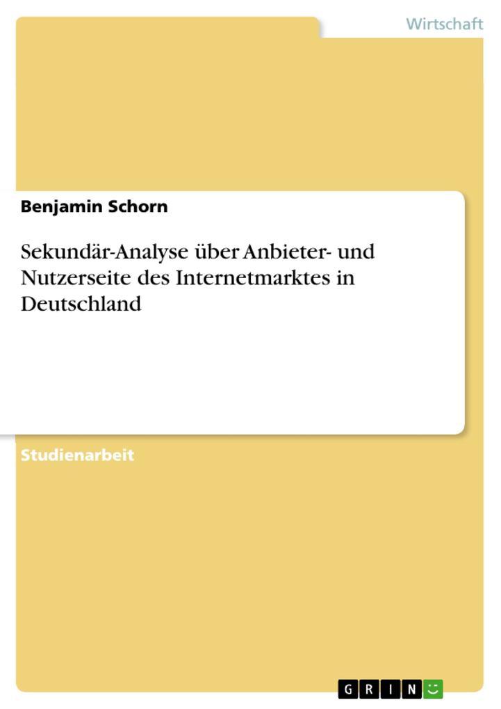 Sekundär-Analyse über Anbieter- und Nutzerseite des Internetmarktes in Deutschland als Buch (kartoniert)