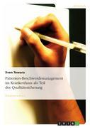 Patienten-Beschwerdemanagement im Krankenhaus als Teil der Qualitätssicherung