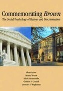 Commemorating Brown: The Social Psychology of Racism and Discrimination