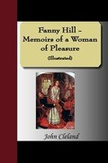 Fanny Hill - Memoirs of a Woman of Pleasure (Illustrated)