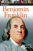 Benjamin Franklin: A Photographic Story of a Life