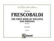 First Book of Toccatas and Partitas for Organ or Cembalo, Vol 1: Comb Bound Book