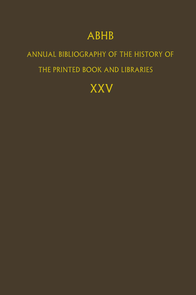 ABHB Annual Bibliography of the History of the Printed Book and Libraries als Buch (gebunden)