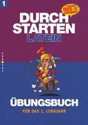 Durchstarten in Latein. Latein für das 1. Lernjahr. Dein Übungsbuch mit Lösungen