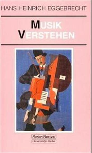 Musik verstehen als Buch von Hans Heinrich Egge...
