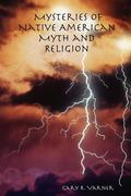 Mysteries of Native American Myth and Religion