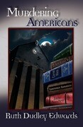 Murdering Americans: A Robert Amiss/Baronness Jack Troutback Mystery