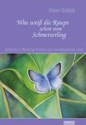 Was weiß die Raupe schon vom Schmetterling