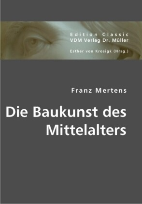 Die Baukunst des Mittelalters als Buch von Fran...