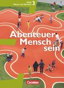 Abenteuer Mensch sein 3. Ethik/LER/Werte und Normen 9./10. Westliche Bundesländer