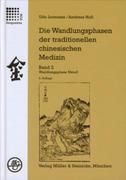 Die Wandlungsphasen 2 der traditionellen chinesichen Medizin