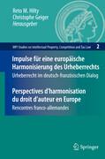Impulse für eine europäische Harmonisierung des Urheberrechts / Perspectives d'harmonisation du droit d'auteur en Europe