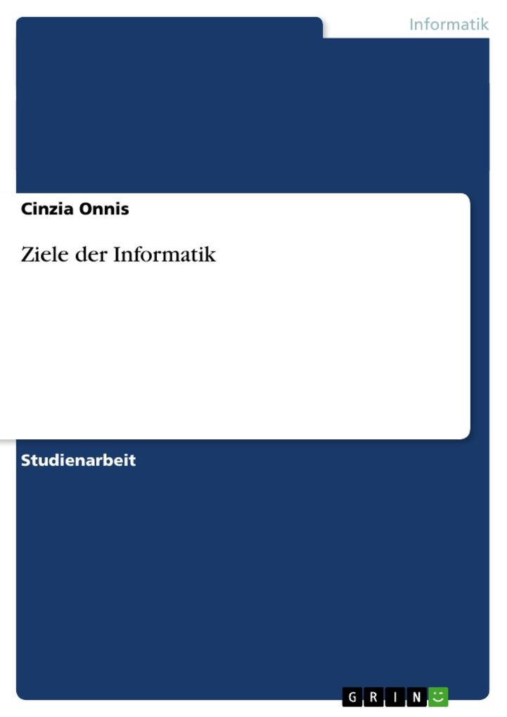 Ziele der Informatik als Buch von Cinzia Onnis