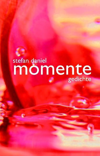 Momente als Buch von Stefan Daniel