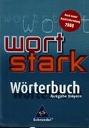 Wortstark. Wörterbuch Bayern (RSR 2006)