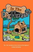 In the Doghouse?: Tips, Hints, and Advice on How to Stay Out of the Doghouse!