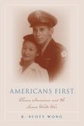 Americans First: Chinese Americans and the Second World War