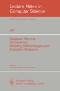 Database Machine Performance: Modeling Methodologies and Evaluation Strategies