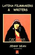 Latina Filmmakers and Writers: The Notion of Chicanisma Through Films and Novellas
