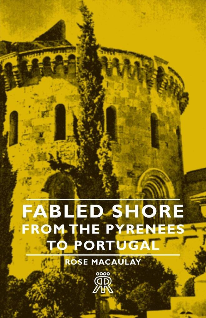 Fabled Shore - From the Pyrenees to Portugal al...