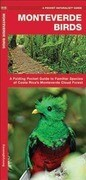 Monteverde Birds: A Folding Pocket Guide to Familiar Species of Costa Rica's Monteverde Cloud Forest
