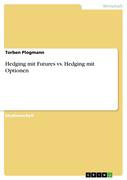 Hedging mit Futures vs. Hedging mit Optionen