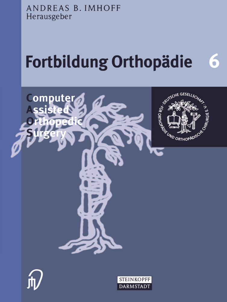 Computer Assisted Orthopedic Surgery als Buch von