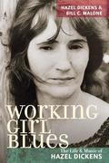 Working Girl Blues: The Life and Music of Hazel Dickens