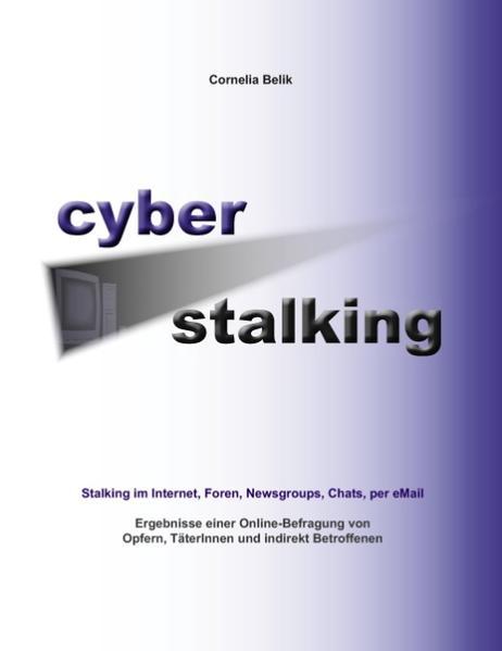 Cyberstalking - Stalking im Internet, Foren, Ne...