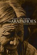 The Arapahoes, Our People