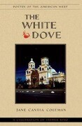 The White Dove: A Celebration of Father Kino