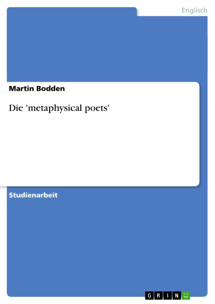 Die ´metaphysical poets´ als Buch von Martin Bo...