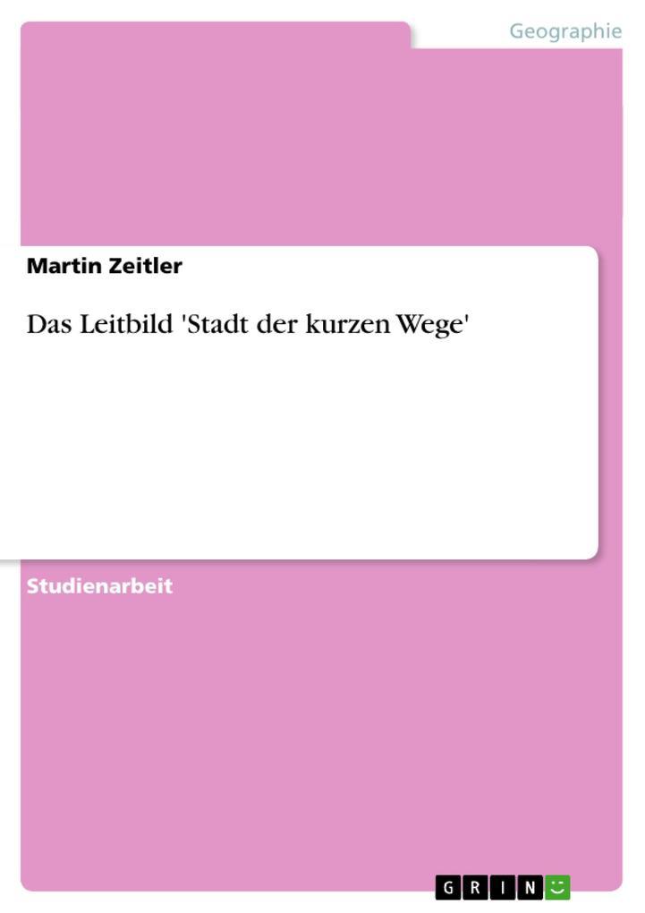Das Leitbild ´Stadt der kurzen Wege´ als Buch v...