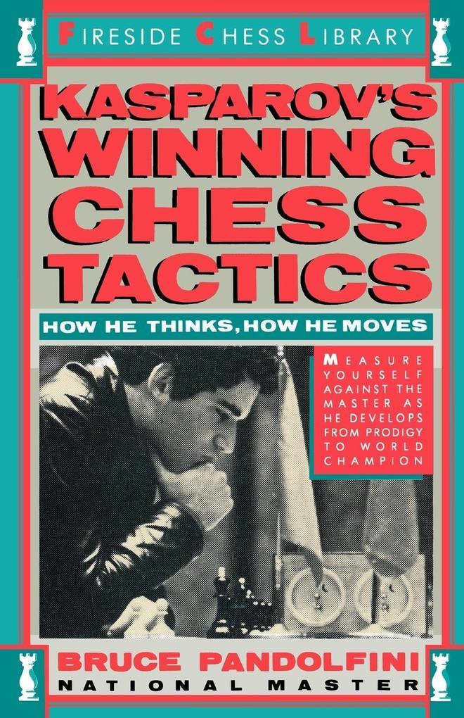 Kasprov´s Winning Chess Tactics als Buch von Br...