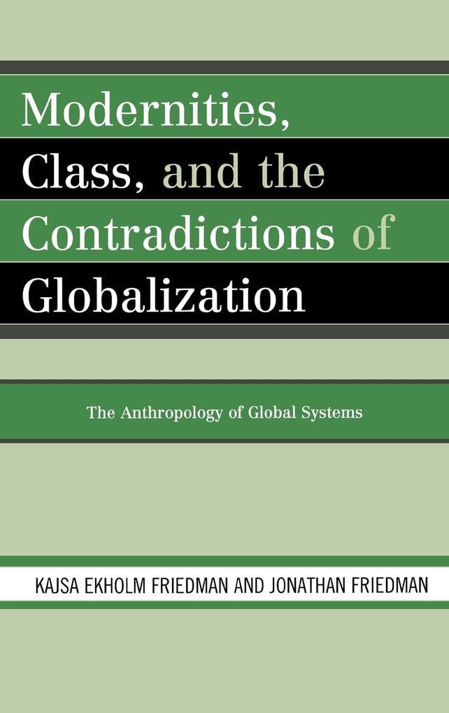 Modernities, Class, and the Contradictions of Globalization als Buch (gebunden)