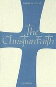 The Christian Faith: An Essay on the Structure of the Apostles' Creed