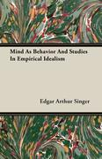 Mind As Behavior And Studies In Empirical Idealism