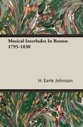 Musical Interludes In Boston 1795-1830