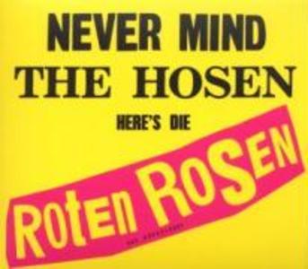 Never Mind The Hosen-Here´s Die Roten Rosen