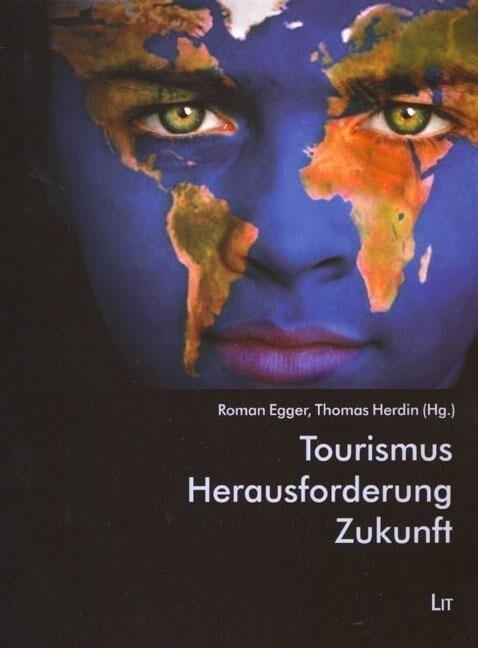 Tourismus - Herausforderung - Zukunft als Buch von