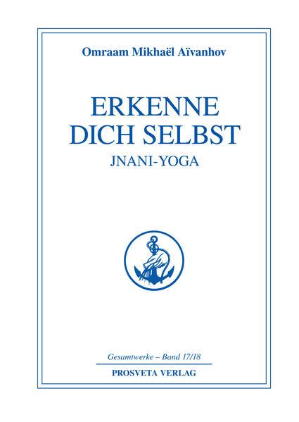 Erkenne Dich selbst, Jnani-Yoga als Buch