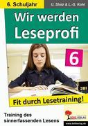 Wir werden Leseprofi - Fit durch Lesetraining! 6. Schuljahr
