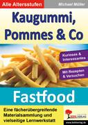 Kaugummi, Pommes & Co