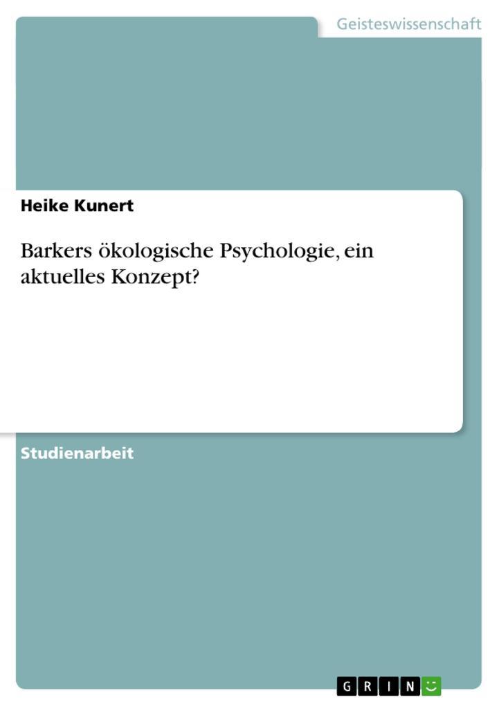 Barkers ökologische Psychologie, ein aktuelles ...